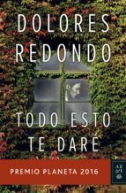 Todo esto te daré – Dolores Redondo