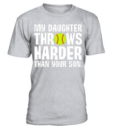 Daughter Throws Harder Than Your Son Softball T-Shirt  daughter#tshirt#tee#gift#holiday#art#design#designer#tshirtformen#tshirtforwomen#besttshirt#funnytshirt#age#name#october#november#december#happy#grandparent#blackFriday#family#thanksgiving#birthday#image#photo#ideas#sweetshirt#bestfriend#nurse#winter#america#american#lovely#unisex#sexy#veteran#cooldesign#mug#mugs#awesome#holiday#season#cuteshirt