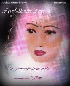 Lese Schreibe Lebe - Band 1 -: Die Prinzessin, die nie lachte und Tibor von Stephanie Berth-Escriva, http://www.amazon.de/dp/B00D1P5MEU/ref=cm_sw_r_pi_dp_HfrPrb11W1K38