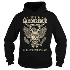 Its a LAMOUREAUX Thing You Wouldnt Understand Last Name T-Shirt