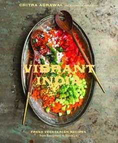Vibrant India: Fresh Vegetarian Recipes from Bangalore to Brooklyn by Chitra Agrawal, the chef and owner of Brooklyn Delhi, takes us on a culinary. India Food, Vegetarian Cookbook, Vegetarian Recipes, Veggie Recipes, Salad Recipes, Easy Vegetable Stir Fry, Asian Cookbooks, Cooking Courses, Indian Food Recipes