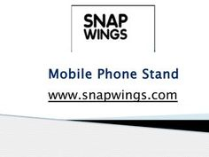 Check out the amazing range of mobile accessories that http://snapwings.com/ has at offer and be sure to find the best mobile phone stand you can ever expect to get.