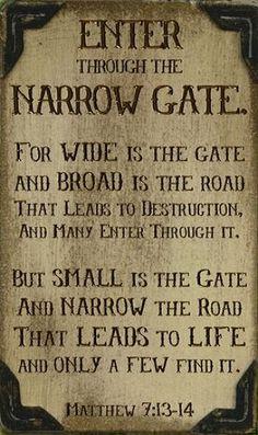 Enter the Narrow Gate, Matthew 7:13-14