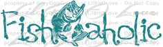 Fishaholic Vinyl Decal Fishing Fish Fisherman Bass Car Vehicle Car Vehicle Auto Window Car Tattoo Vehicle Truck Wall - AVAILABLE IN 24 COLORS  This listing is for 1 High Quality Vinyl Decal/Sticker (Y