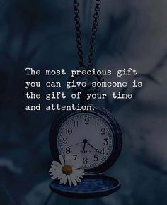 The most precious gift you can give to someone..