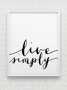 """@gussytrix - make one for me please? :) printable """"live simply"""" poster // motivational instant download print // black and white home decor // minimalistic modern wall decor"""
