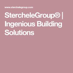 StercheleGroup® | Ingenious Building Solutions