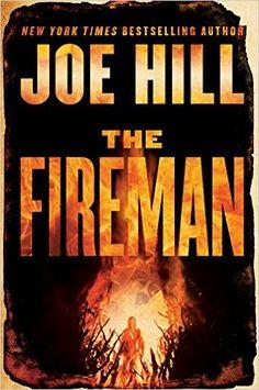The Fireman: A Novel: Joe Hill: 9780062200631: Amazon.com: Books