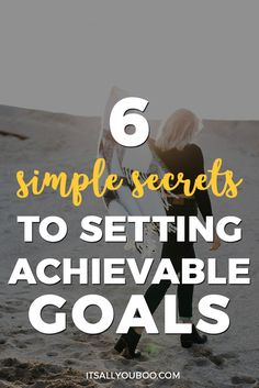 Are you ready to finally achieve your goals? Here are the 6 simple secrets you need to set and achieve your goals. It's time to go from intentions to actions! Plus, get your FREE printable Achievable Goals Workbook.