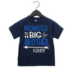 Promoted to Big Brother Shirt- Big Brother Shirts Personalized- Big Brother Pregnancy Announcement- Big Brother Finally New Sibling, Sibling Shirts, Sister Shirts, Baby Shirts, Funny Shirts, Promoted To Big Brother, Personalized Shirts, Shirts With Sayings, Baby Bodysuit
