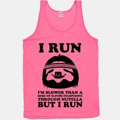 I Run Slower Than A Herd Of Sloths   HUMAN