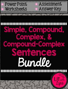 This 47 page bundle includes all the resources needed to teach simiple, compound, complex, and compound-complex sentences.  What's included:  • Description of each sentence type • Multiple examples of each • Practice Sheet for each type of sentence • Poster for conjunction words AND subordinating conjunctions • compound sentence worksheet • complex sentence worksheet •  compound-complex sentence worksheet • Assessment • Answer Key