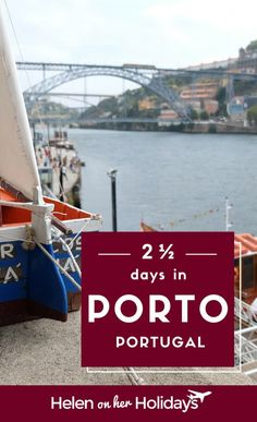 What to do on a weekend trip to Porto, Portugal. Visit a Port wine cellar, take a river cruise, walk across the famous bridge and see the Harry Potter bookshop.