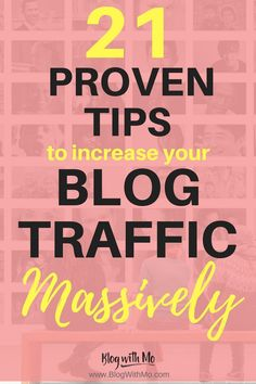 Want to know how to get more traffic to your blog? These top 21 proven blog traffic tips will help you to increase your blog traffic and grow your audience!