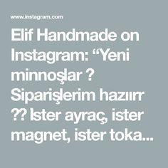 """Elif Handmade on Instagram: """"Yeni minnoşlar 🥰 Siparişlerim hazıırr ❤️ İster ayraç, ister magnet, ister toka ve isterseniz broş.. Kişiye göre sipariş yapılır..…"""" Instagram"""