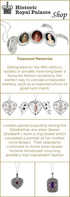 Dating back to the 16th century, lockets or amulets have long been a favourite fashion accessory, the perfect way to conceal a treasured memory, such as a treasured photo or good luck charm.  Lockets gained popularly during the Elizabethan era when Queen Elizabeth I wore a ring locket which concealed a portrait of her mother, Anne Boleyn.  Their popularity continued to thrive when Queen Victoria introduced mourning jewellery into mainstream fashion trends.