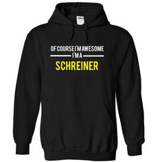 Of course Im awesome Im a SCHREINER - #couple gift #gift table. GET YOURS => https://www.sunfrog.com/Names/Of-course-Im-awesome-Im-a-SCHREINER-Black-15145687-Hoodie.html?68278