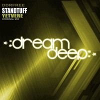 Standtuff - Yetvere (Original Mix) [DDR FREE DL] by Dream Deep Recordings on SoundCloud