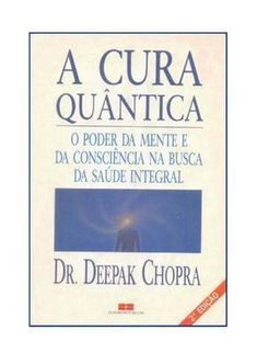 a cura quantica o poder da mente chopra