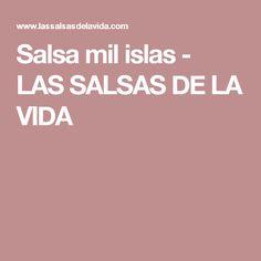 Salsa mil islas - LAS SALSAS DE LA VIDA
