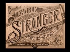 typeverything.com, Stranger and Stranger, old fashioned advertising, news graphic; block lettering, scroll, banner, motif, detail, intricate