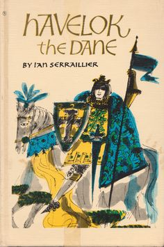 Havelok the Dane by Ian Serraillier, illustrated by Elaine Raphael (1967).