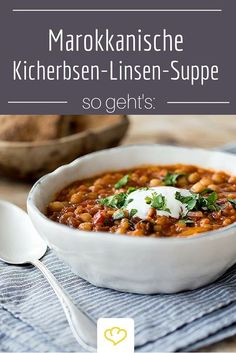 Ein richtiges Soulfood-Rezept: marokkanische Linsen-Suppe mit Kichererbsen und Koriander