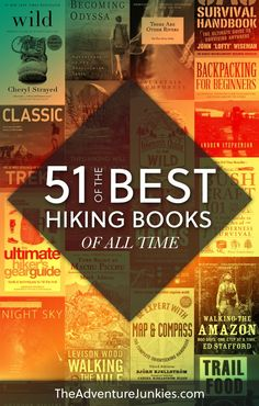 51 Of The Best Hiking Books Of All Time – Hiking Tips For Beginners – Backpacking Tips and Tricks for Women and Men via @theadventurejunkies