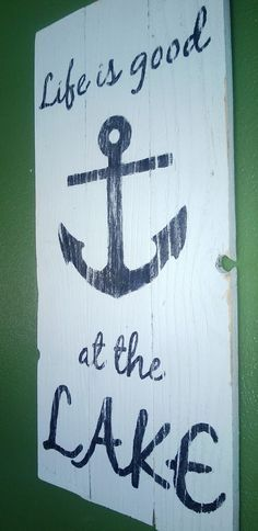 Lake Theme Home Decor | Life is good at the lake, nautical theme reclaimed sign, home decor