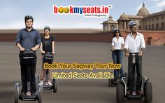 Book segway tour tickets online with bookmyseats.in. You can enjoy the ride at Rajpath road  everyday. Sechdule your tour and book online segway ticket.