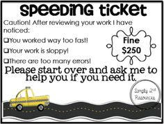 Speeding Ticket-for students who rush through assignments!!