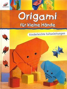 Origami für kleine Hände * Kinderleichte Faltanleitungen * Christophorus 2006
