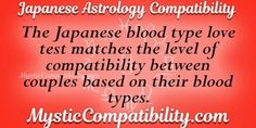 In Japanese astrology, they believe in blood type compatibility. Love Test, Love Calculator, Astrology Compatibility, Mystic, Blood, Japanese, Type, Zodiac Compatibility, Japanese Language