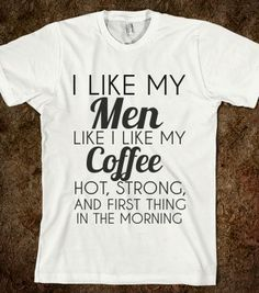 I LIKE MY MEN LIKE I LIKE MY COFFEE - glamfoxx.com - Skreened T-shirts, Organic Shirts, Hoodies, Kids Tees, Baby One-Pieces and Tote Bags