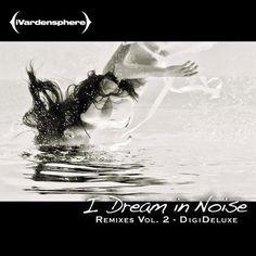 iVardensphere - I Dream in Noise: Remixes Vol. 2 Metropolis Records, streaming on AccuRadio Free Radio, Inner Demons, Post Punk, Underwater Photography, Photo Studio, My Dream, Scene, Songs, Black And White