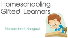 Homeschooling Gifted Learners - iHomeschool Hangout. Do you have an advanced learner at home? Wondering how in the world to keep them engaged and involved in homeschooling? If you've got a gifted child, you'll want to hear from our panel on how you can effectively teach them at home. Join the bloggers of +iHomeschool Network as we dig into the topic of Gifted Leaners.