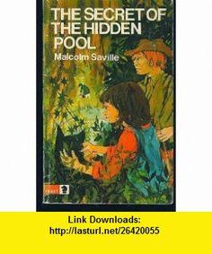 Secret of the Hidden Pool (Knight ) (9780340040058) Malcolm Saville , ISBN-10: 034004005X  , ISBN-13: 978-0340040058 ,  , tutorials , pdf , ebook , torrent , downloads , rapidshare , filesonic , hotfile , megaupload , fileserve