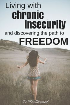 Living With Chronic Insecurity & Discovering the Path to Freedom Dealing With Insecurity, Relationship Insecurity, Jesus Girl, Identity In Christ, Let God, Set You Free, Daily Devotional, Christian Living