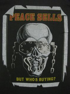 Peace Sells, who's buying ?