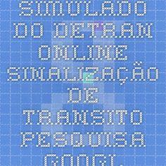simulado do detran online sinalização de transito - Pesquisa Google