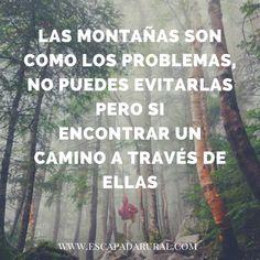 Las #montañas son como los problemas, no puedes evitarlas peri si encontrar un camino a través de ellas