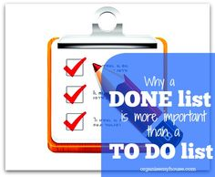 DONE lists are the opposite to TO DO lists - but whereas a TO DO list points out the not yet achieved, a DONE list highlights your achievements....