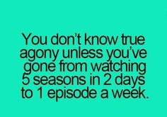 It is true. This is where I am a right now :( Damn you Walking Dead!!! DAMN YOU!!!!
