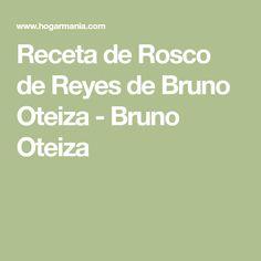 Receta de Rosco de Reyes de Bruno Oteiza - Bruno Oteiza