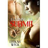 Learning to Submit (1 Night Stand Series) (Kindle Edition)By Erykah Wyck