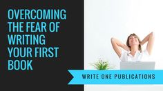 How to overcome the fear of writing your first book. Believe in yourself. Video made by Stefanie Newell and Write One Publications