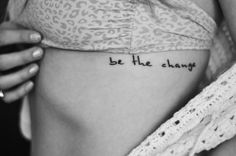 """be the change you wish to see in the world""-Ghandi - The next! falling in love with this tattoo!"