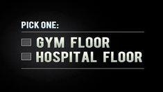 Pick One, Gym Floor Or Hospital Floor