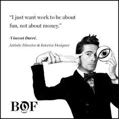 Vincent Darré, Artistic Director and Interior Designer. #Quotes