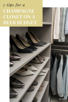 7 Tips For A Champagne Custom Closet On A Beer Budget U2013 Columbus Ohio